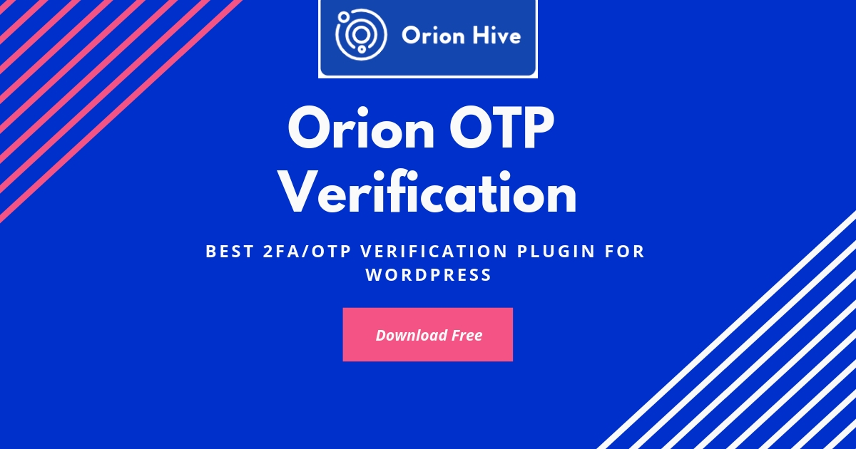 Orion SMS OTP Verification WordPress Plugin - Orion Hive